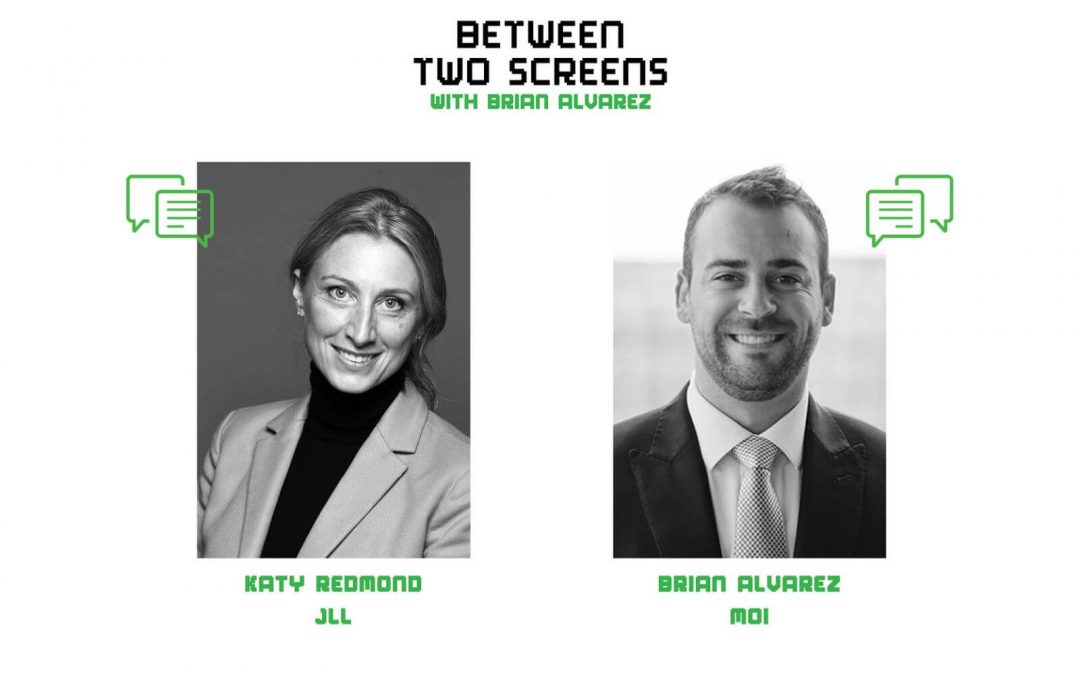 Between Two Screens Podcast With Brian Alvarez Featuring JLL's Katy Redmond